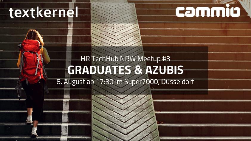 "Textkernel & CareerBuilder treffen: HR TechHub NRW Meetup #3 ""Graduates & Azubis"""